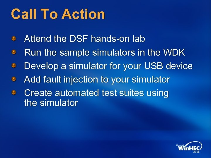 Call To Action Attend the DSF hands-on lab Run the sample simulators in the