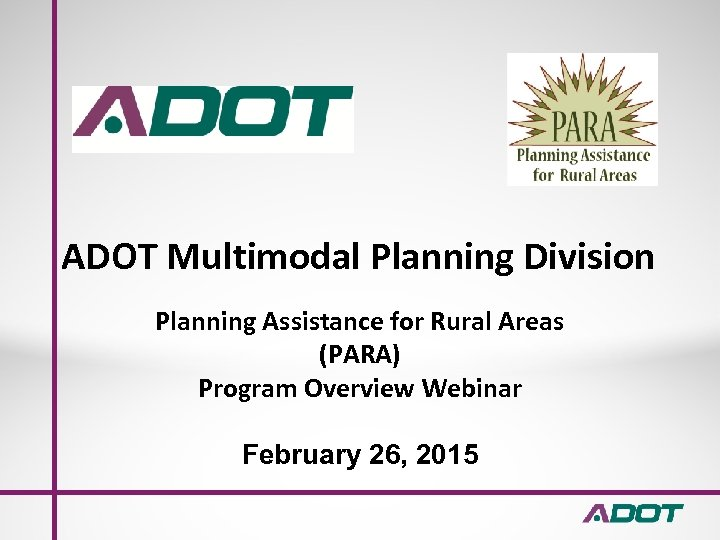 ADOT Multimodal Planning Division Planning Assistance for Rural Areas (PARA) Program Overview Webinar February