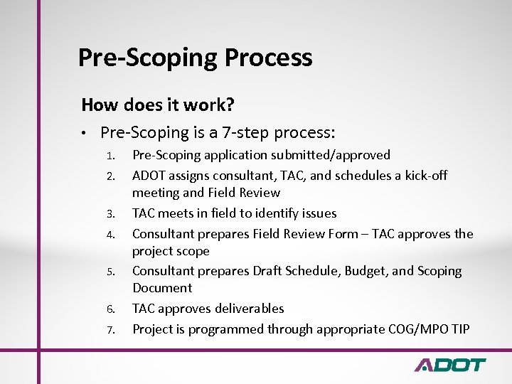 Pre-Scoping Process How does it work? • Pre-Scoping is a 7 -step process: 1.
