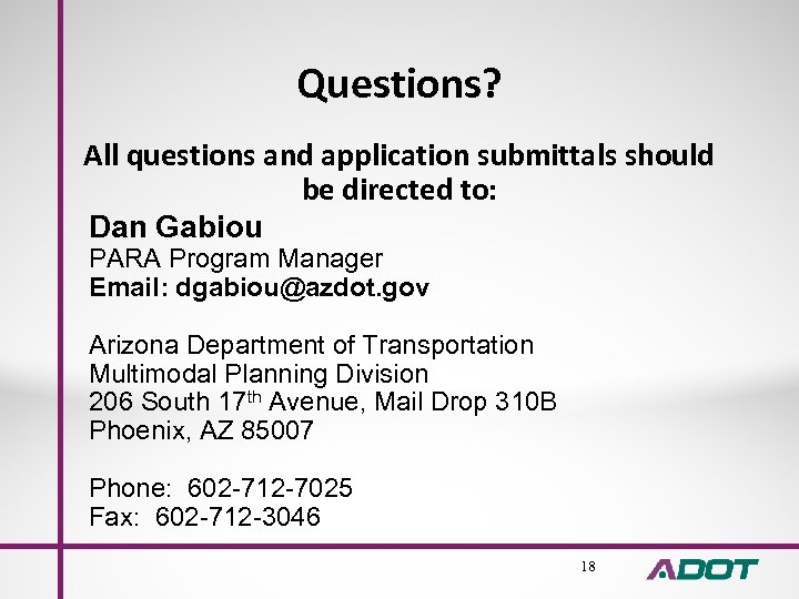Questions? All questions and application submittals should be directed to: Dan Gabiou PARA Program