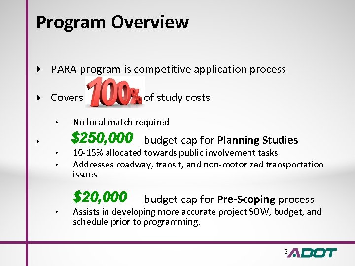 Program Overview PARA program is competitive application process Covers • No local match required