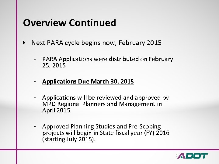 Overview Continued Next PARA cycle begins now, February 2015 • PARA Applications were distributed