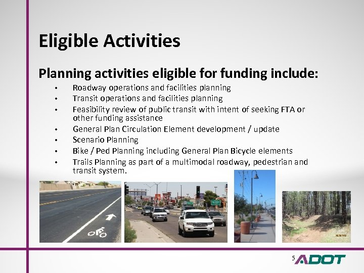 Eligible Activities Planning activities eligible for funding include: • • Roadway operations and facilities