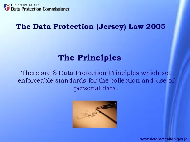 The Data Protection Jersey Law 2005 Principles There Are 8