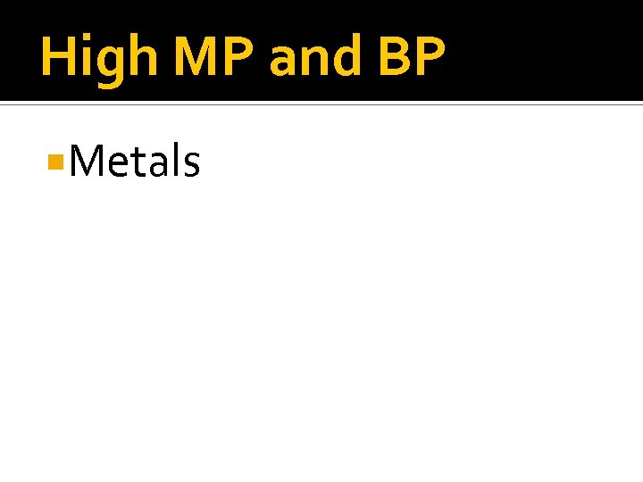 High MP and BP Metals
