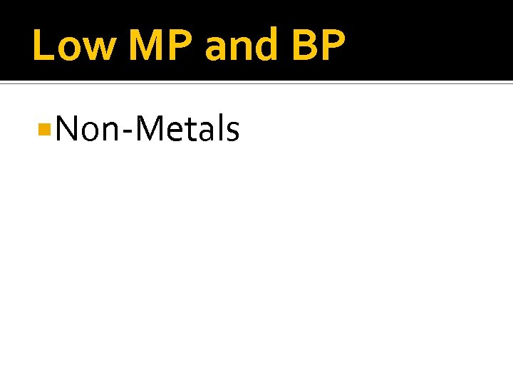 Low MP and BP Non-Metals