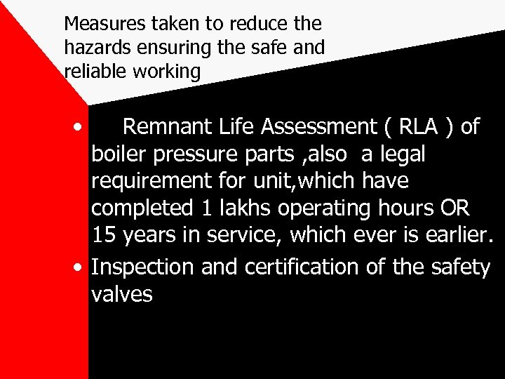 Measures taken to reduce the hazards ensuring the safe and reliable working • Remnant