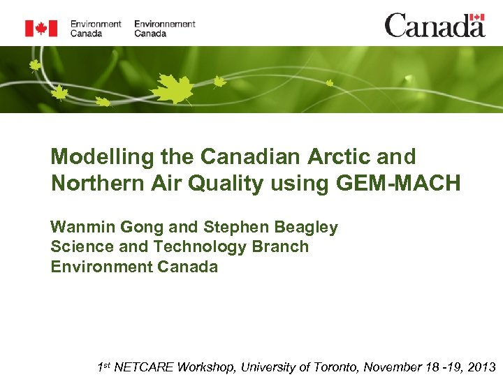 Modelling the Canadian Arctic and Northern Air Quality using GEM-MACH Wanmin Gong and Stephen