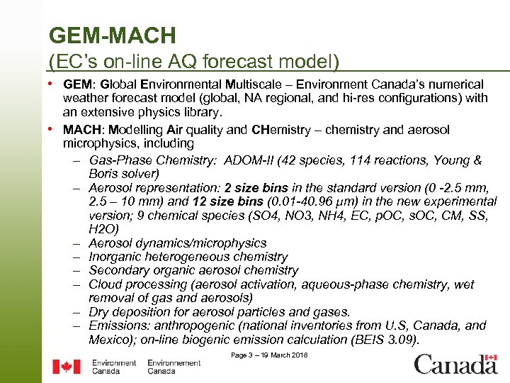 GEM-MACH (EC's on-line AQ forecast model) • GEM: Global Environmental Multiscale – Environment Canada's