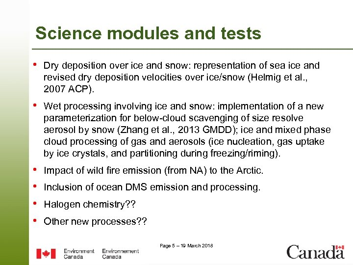 Science modules and tests • Dry deposition over ice and snow: representation of sea
