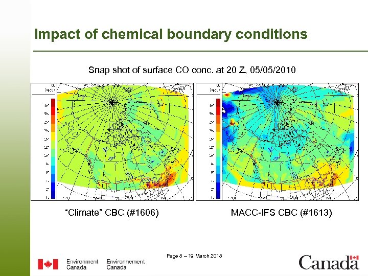 Impact of chemical boundary conditions Snap shot of surface CO conc. at 20 Z,