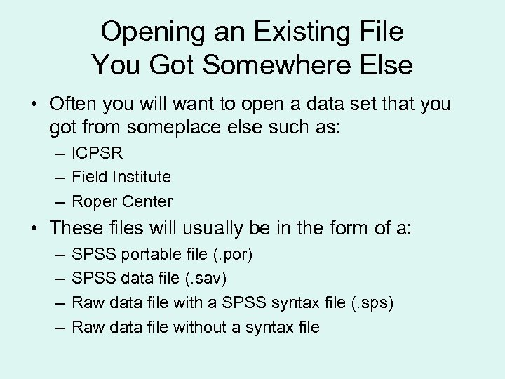 Opening an Existing File You Got Somewhere Else • Often you will want to