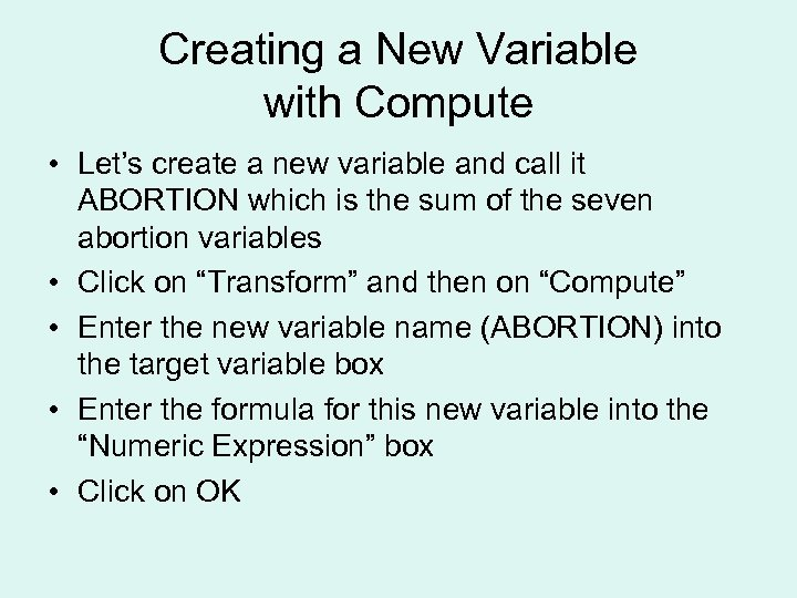 Creating a New Variable with Compute • Let's create a new variable and call