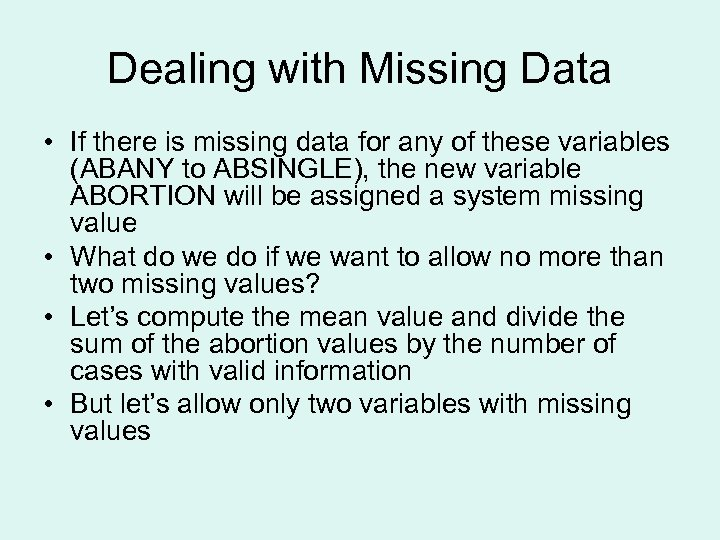Dealing with Missing Data • If there is missing data for any of these