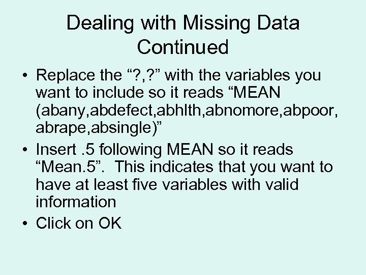 "Dealing with Missing Data Continued • Replace the ""? , ? "" with the"