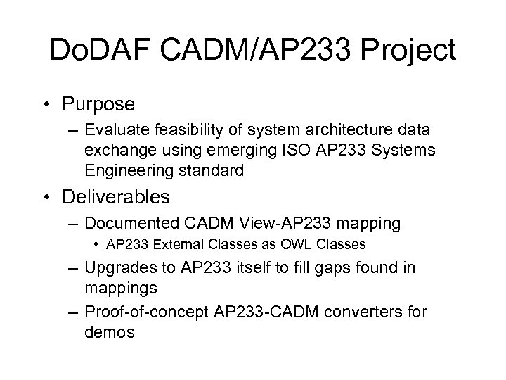 Do. DAF CADM/AP 233 Project • Purpose – Evaluate feasibility of system architecture data