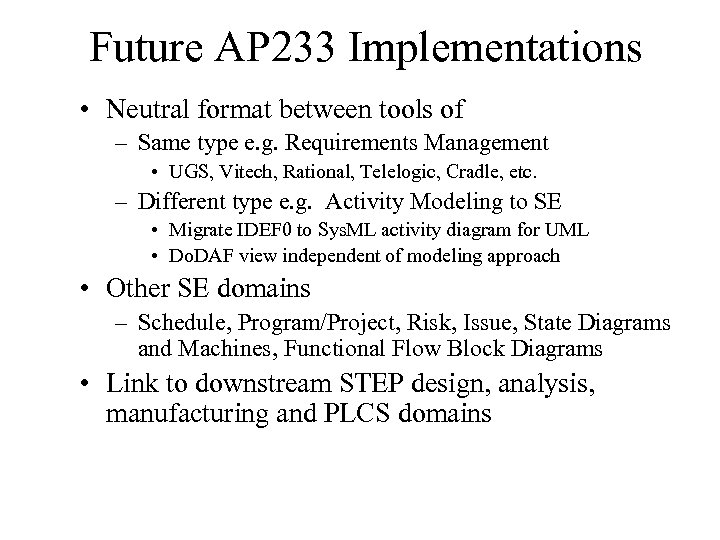 Future AP 233 Implementations • Neutral format between tools of – Same type e.