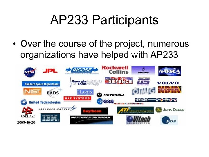 AP 233 Participants • Over the course of the project, numerous organizations have helped