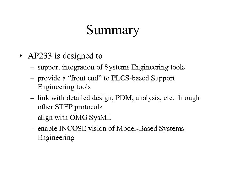 Summary • AP 233 is designed to – support integration of Systems Engineering tools