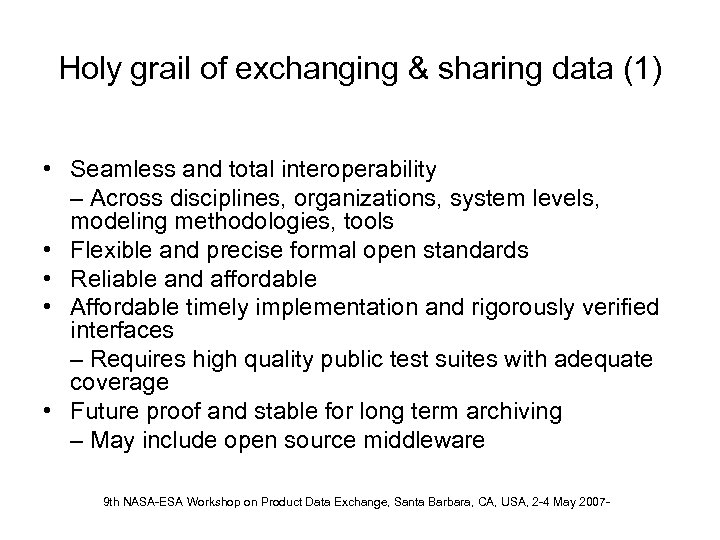 Holy grail of exchanging & sharing data (1) • Seamless and total interoperability –