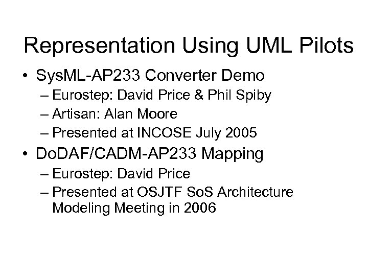 Representation Using UML Pilots • Sys. ML-AP 233 Converter Demo – Eurostep: David Price