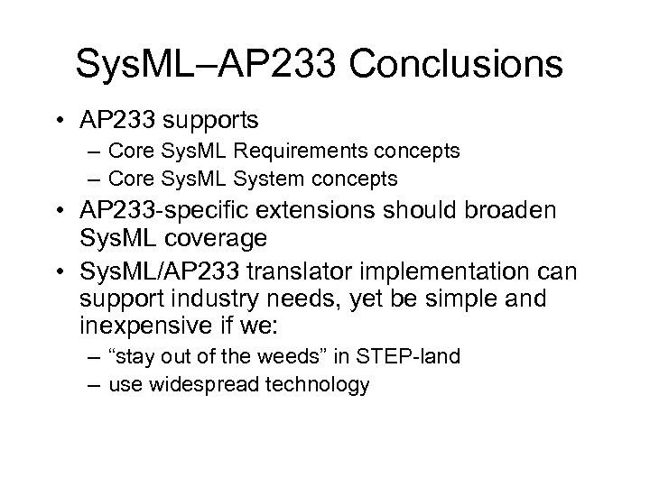 Sys. ML–AP 233 Conclusions • AP 233 supports – Core Sys. ML Requirements concepts