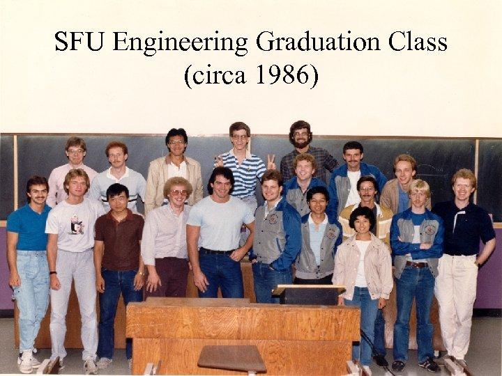 SFU Engineering Graduation Class (circa 1986)