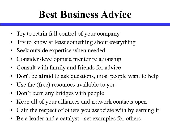 Best Business Advice • • • Try to retain full control of your company