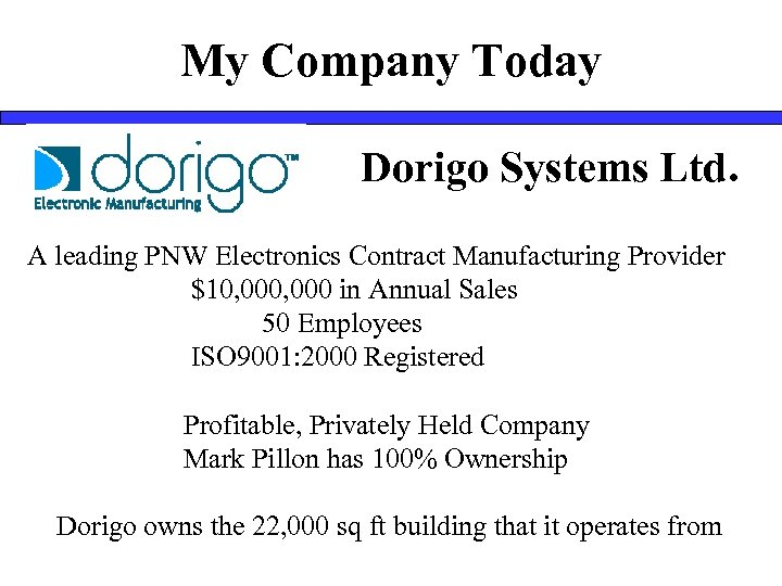 My Company Today Dorigo Systems Ltd. A leading PNW Electronics Contract Manufacturing Provider $10,