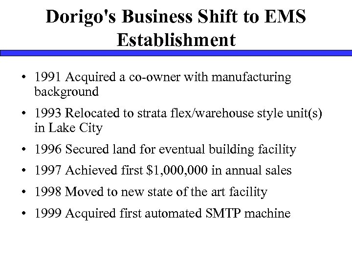 Dorigo's Business Shift to EMS Establishment • 1991 Acquired a co-owner with manufacturing background