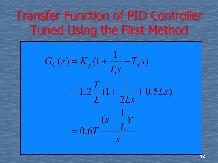 Transfer Function of PID Controller Tuned Using the First Method 12