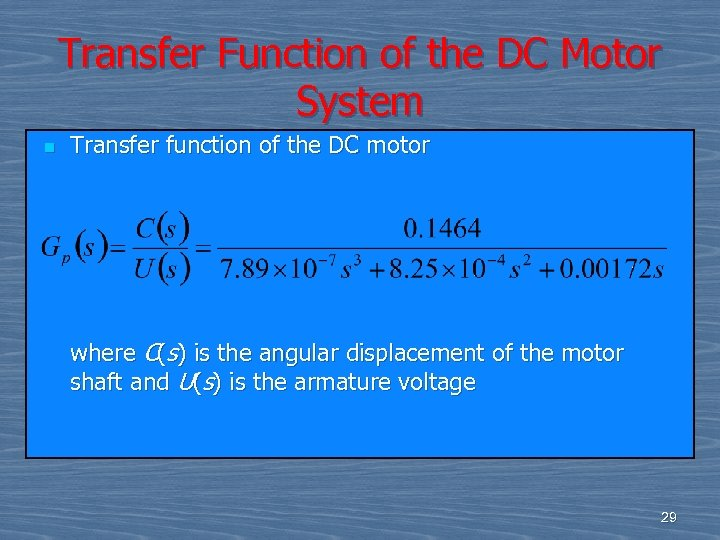 Transfer Function of the DC Motor System n Transfer function of the DC motor
