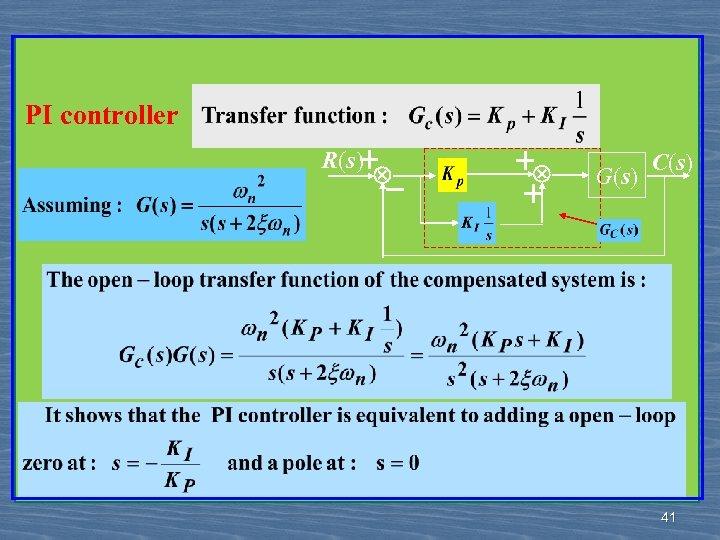 PI controller R(s) + - + + G(s) C(s) 41