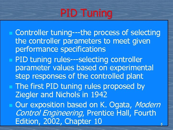 PID Tuning n n Controller tuning---the process of selecting the controller parameters to meet