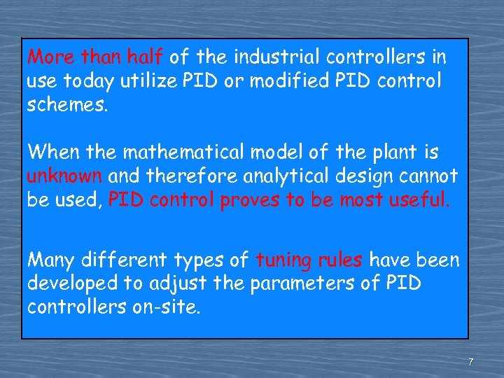 More than half of the industrial controllers in use today utilize PID or modified
