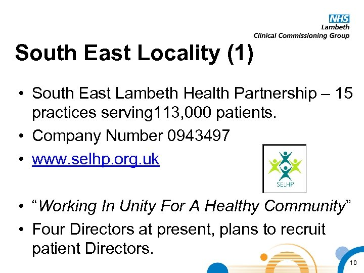 South East Locality (1) • South East Lambeth Health Partnership – 15 practices serving