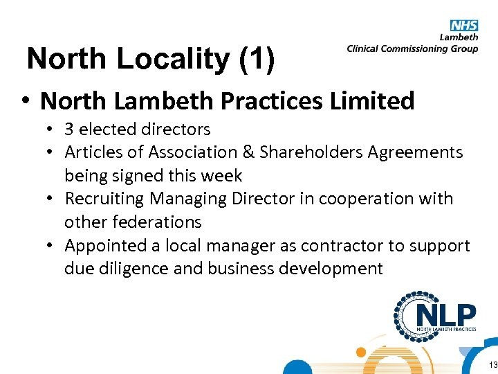 North Locality (1) • North Lambeth Practices Limited • 3 elected directors • Articles