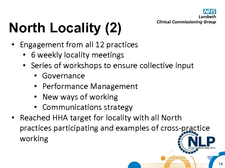 North Locality (2) • Engagement from all 12 practices • 6 weekly locality meetings