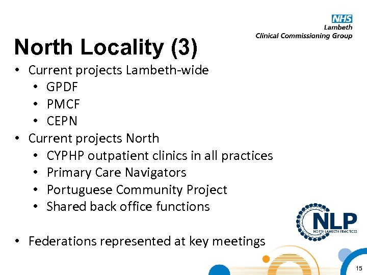 North Locality (3) • Current projects Lambeth-wide • GPDF • PMCF • CEPN •