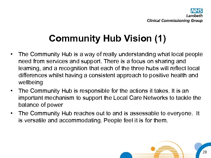 Community Hub Vision (1) • The Community Hub is a way of really understanding