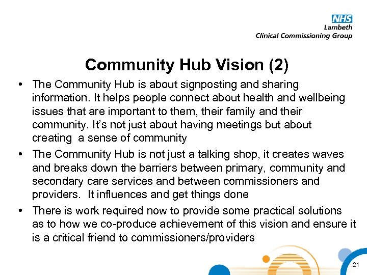 Community Hub Vision (2) • The Community Hub is about signposting and sharing information.