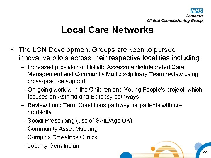 Local Care Networks • The LCN Development Groups are keen to pursue innovative pilots