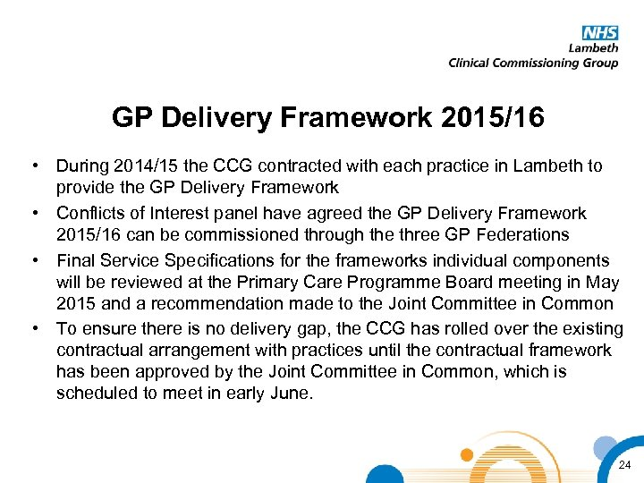 GP Delivery Framework 2015/16 • During 2014/15 the CCG contracted with each practice in