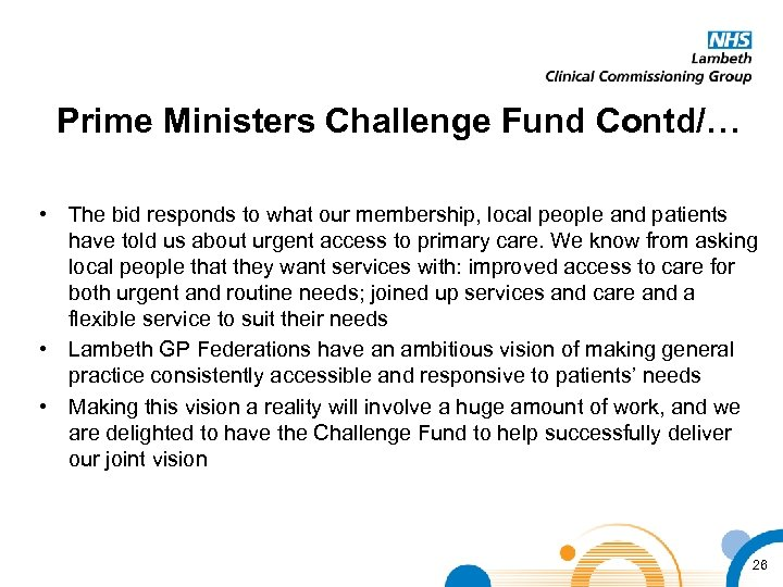 Prime Ministers Challenge Fund Contd/… • The bid responds to what our membership, local