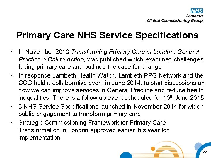 Primary Care NHS Service Specifications • In November 2013 Transforming Primary Care in London: