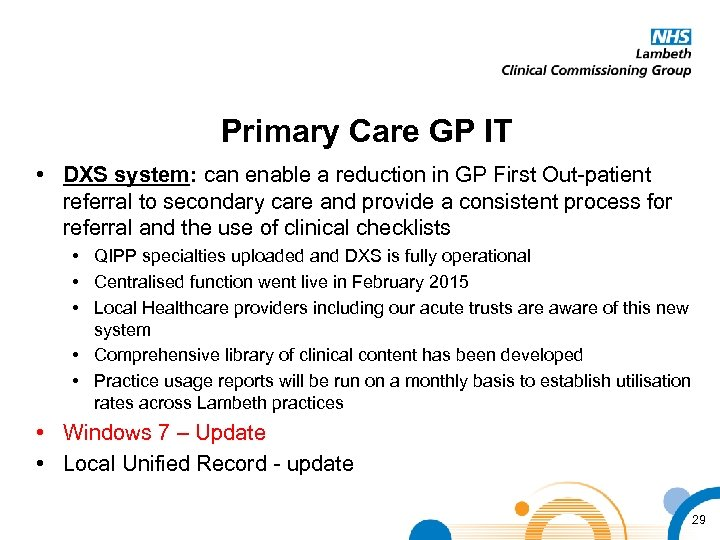 Primary Care GP IT • DXS system: can enable a reduction in GP First