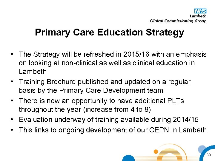 Primary Care Education Strategy • The Strategy will be refreshed in 2015/16 with an