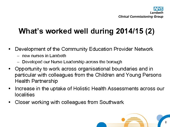 What's worked well during 2014/15 (2) • Development of the Community Education Provider Network
