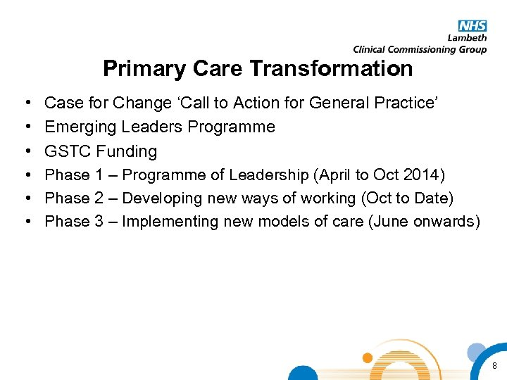 Primary Care Transformation • • • Case for Change 'Call to Action for General