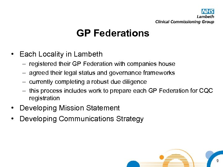 GP Federations • Each Locality in Lambeth – – registered their GP Federation with